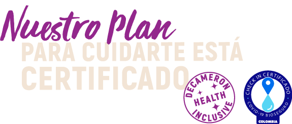 Nuestro Plan Para Cuidarte está Certificado